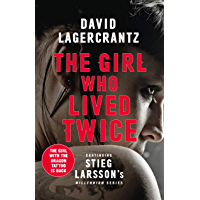The Girl Who Lived Twice: A New Dragon Tattoo Story (a Dragon Tattoo story Book 6)
