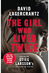 The Girl Who Lived Twice: A New Dragon Tattoo Story (a Dragon Tattoo story Book 6) Kindle Edition