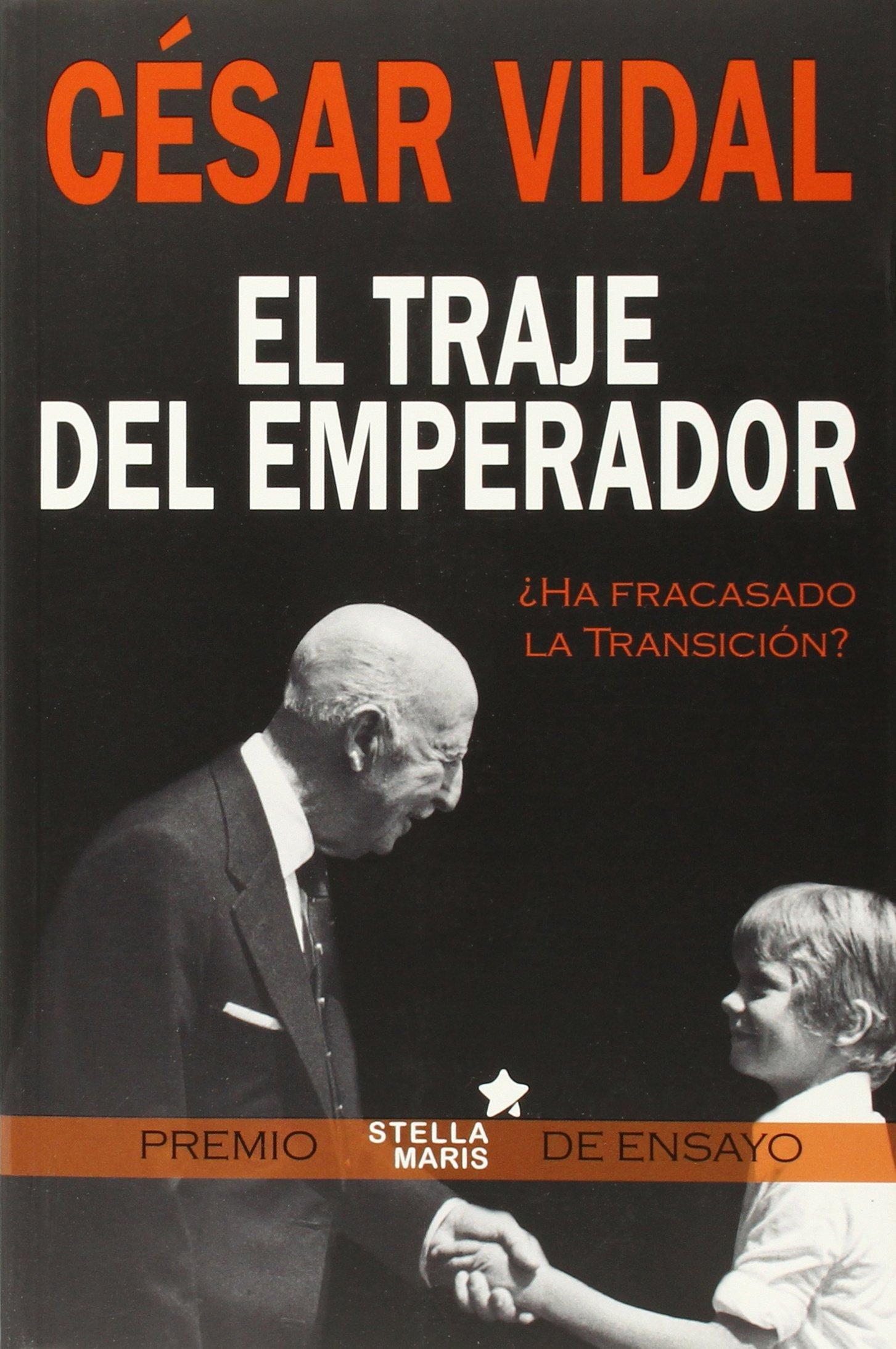 El Traje Del Emperador Historia de César Vidal Manzanares 10 mar 2015 Tapa blanda: Amazon.es: Libros