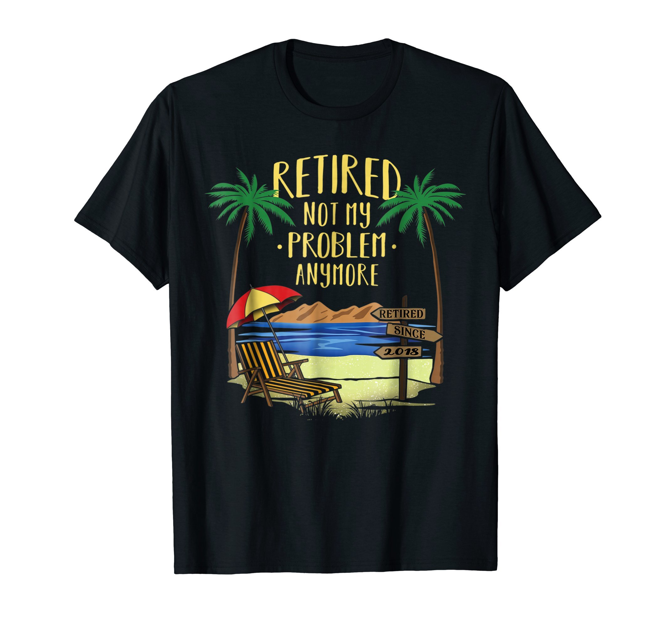 Retired Not My Problem Anymore Shirt 2018 Retirement Gifts by Funny Retirement Gifts Shirts (Image #1)