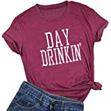 YUYUEYUE Women Day Drinkin' T Shirts Drinking All Day Funny Casual Tops Tee