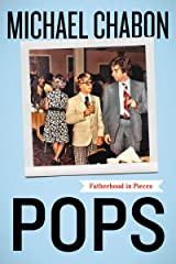 Pops: Fatherhood in Pieces Kindle Edition