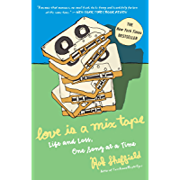 Love Is a Mix Tape: Life and Loss, One Song at a Time: Life, Loss, and What I Listened To book cover