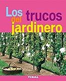 Trucos Del Jardinero (Jardineria Y Plantas) (Jardinería Y Plantas)
