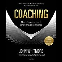 Coaching: El método para mejorar el rendimiento de las personas (Spanish Edition)
