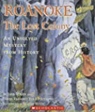 Roanoke ; the Lost Colony. An Unsolved Mystery from History.