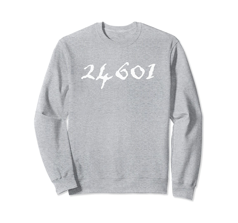 24601 Sweatshirt - Musical Theatre Gifts-TH
