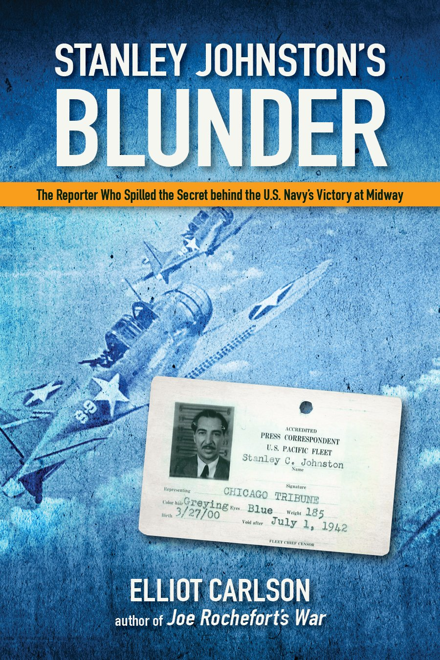Stanley johnstons blunder the reporter who spilled the secret stanley johnstons blunder the reporter who spilled the secret behind the us navys victory at midway elliot carlson 9781591146797 amazon books fandeluxe Images