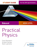 Edexcel A-level Physics Student Guide: Practical Physics (Practical Physics As/a) (English Edition)