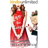 Love You Forever: A Complete Contemporary Romantic Comedy Collection