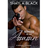 Seduced by the Assassin (A Forbidden Age-Gap/Son's Ex-Girlfriend Romantic Suspense) (Forbidden Confessions Book 7)