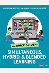The Quick Guide to Simultaneous, Hybrid, and Blended Learning Kindle Edition
