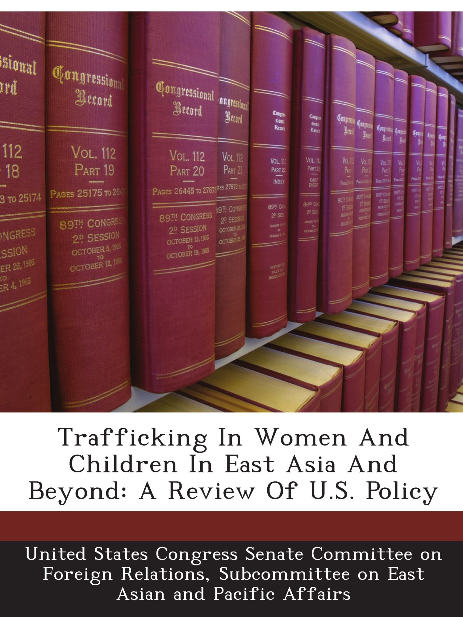 Download Trafficking In Women And Children In East Asia And Beyond: A Review Of U.S. Policy pdf