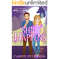 Shift Happens: A Paranormal Romantic Comedy (New Orleans Nocturnes Book 2)