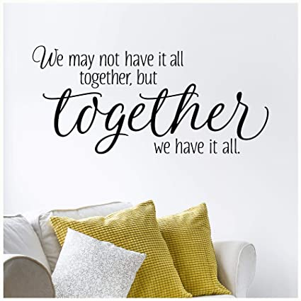 Amazoncom We May Not Have It All Together But Together We Have It