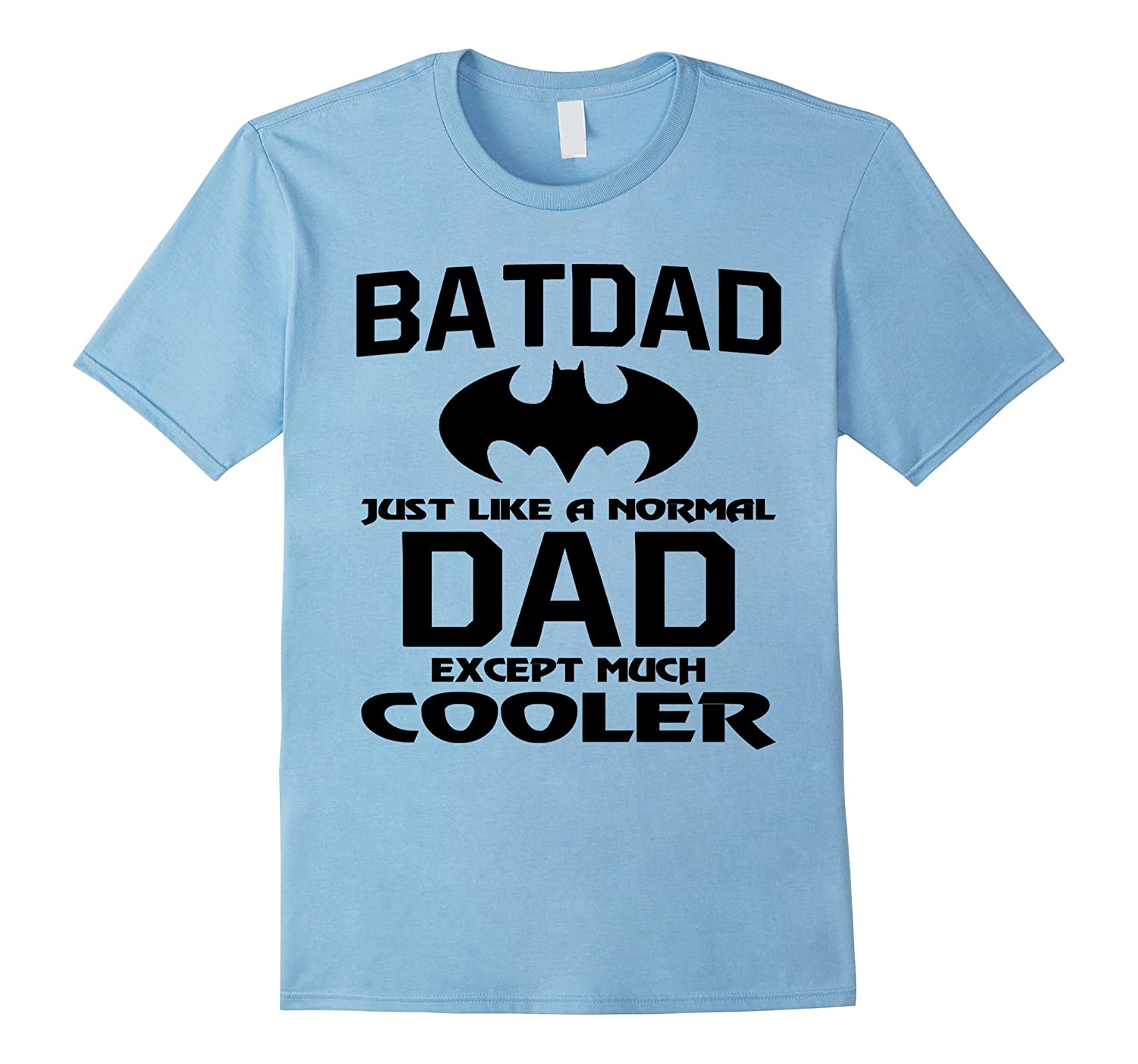 e18b5d89 Fathers Day Gift – BATDAD is Cooler – Gift For You Dad-RT – Rateeshirt