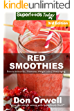 Red Smoothies: Over 55 Blender Recipes, weight loss naturally, green smoothies for weight loss,detox smoothie recipes, sugar detox,detox cleanse juice,detox ... - detox smoothie recipes Book 206)