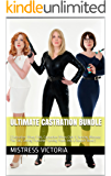 Ultimate Castration Bundle: (Castration Wives Club, Castration Wives Club II, Serving Mistress: The Cut, Cutting Francine: Turning Frank into a Eunuch Slave)