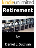 Retirement: The misadventures of modern work.