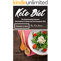 Keto Diet: The Relationship between Intermittent Fasting and the Ketogenic Diet (English Edition)