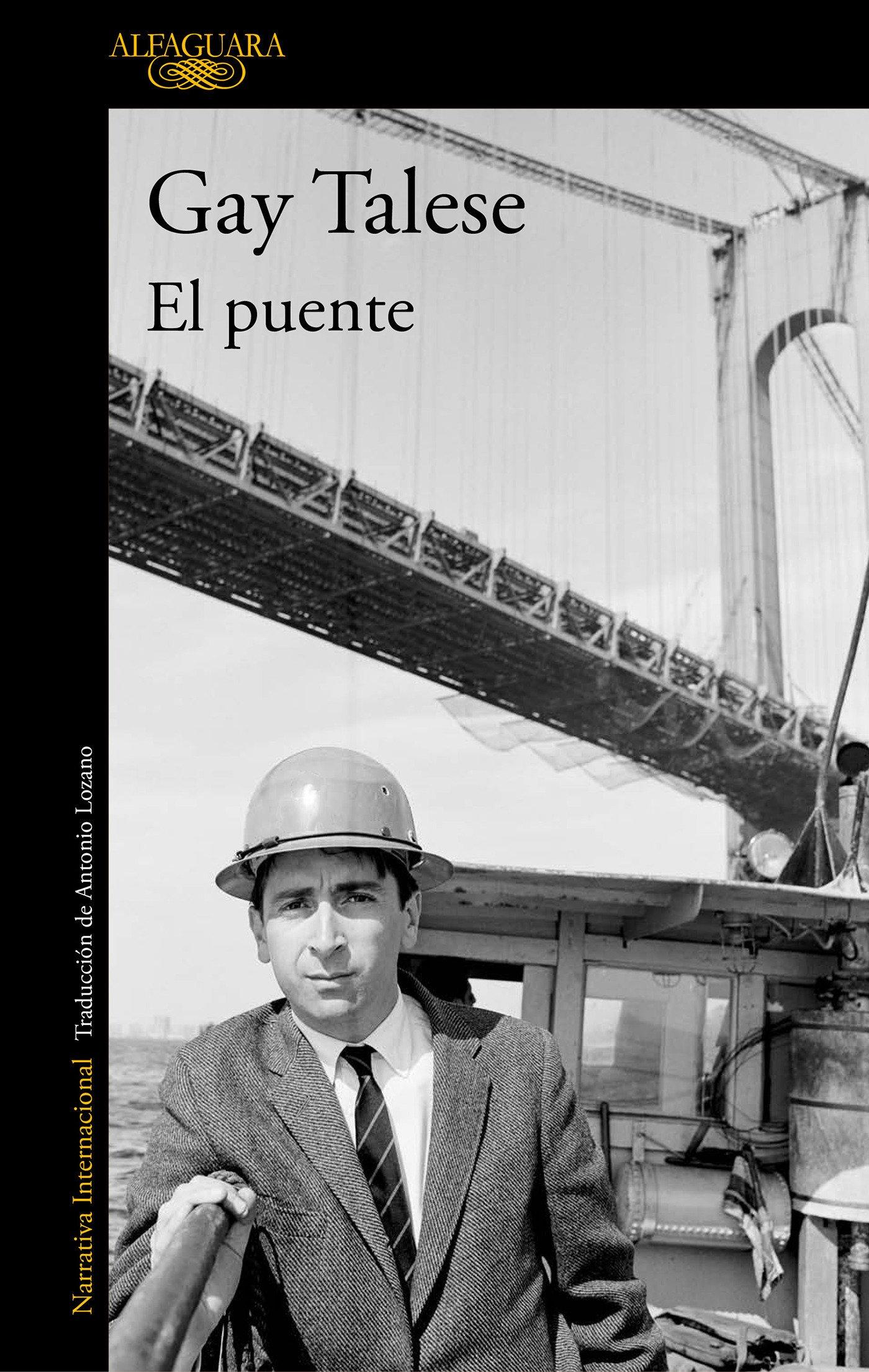 El puente (LITERATURAS) Tapa blanda – 15 feb 2018 Gay Talese ALFAGUARA 8420430692 New York (State) - New York