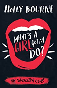 What's A Girl Gotta Do?: The Spinster Club Series (English Edition)