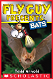 Fly Guy Presents: Bats (Scholastic Reader, Level 2)
