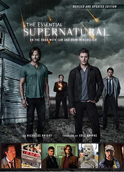 The Essential Supernatural [Revised and Updated Edition]: On