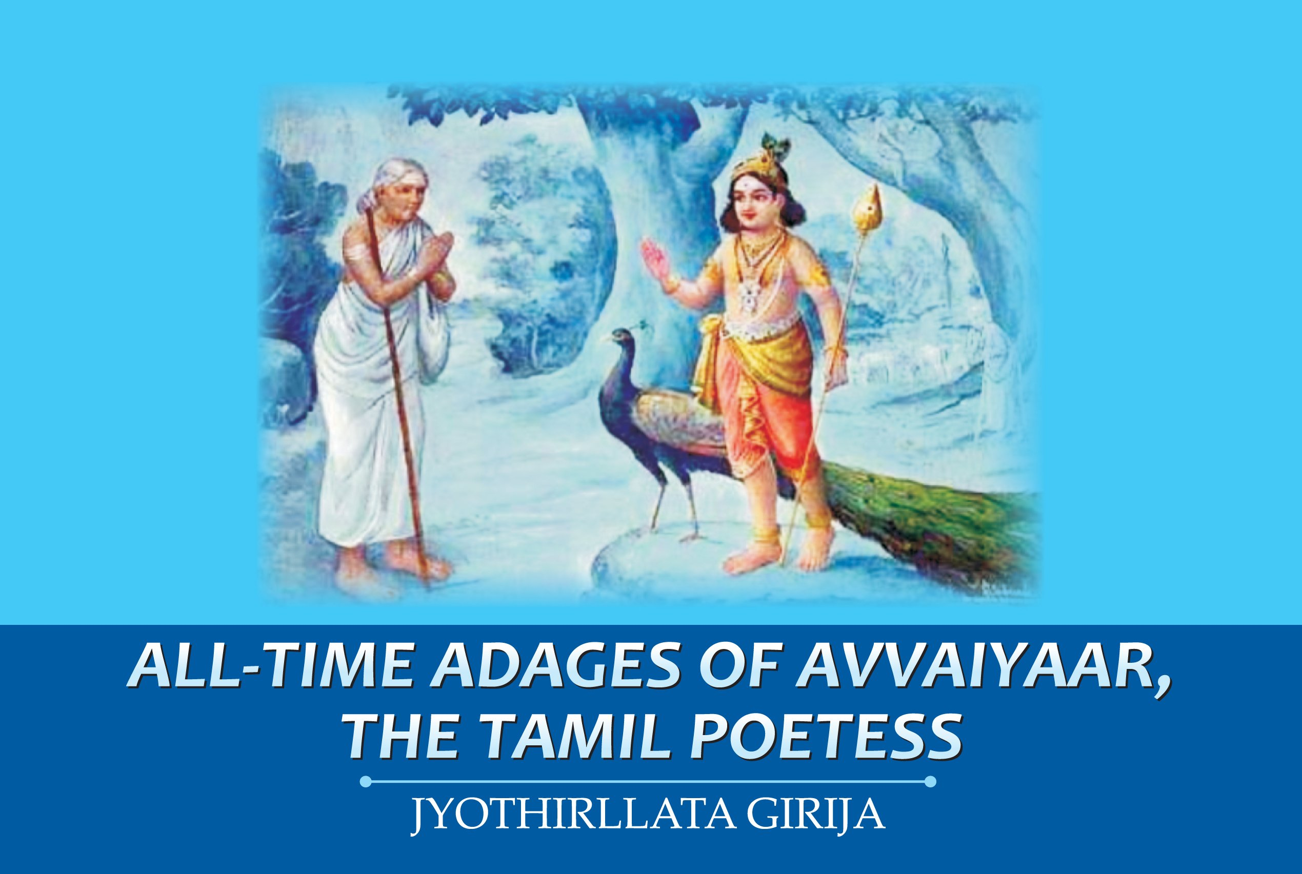 Book Review: All-time Adages of Avvaiyaar, the Tamil Poetess by Jyothirllata Girija