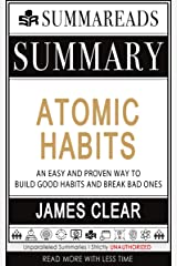 Summary of Atomic Habits: An Easy and Proven Way to Build Good Habits and Break Bad Ones by James Clear Kindle Edition