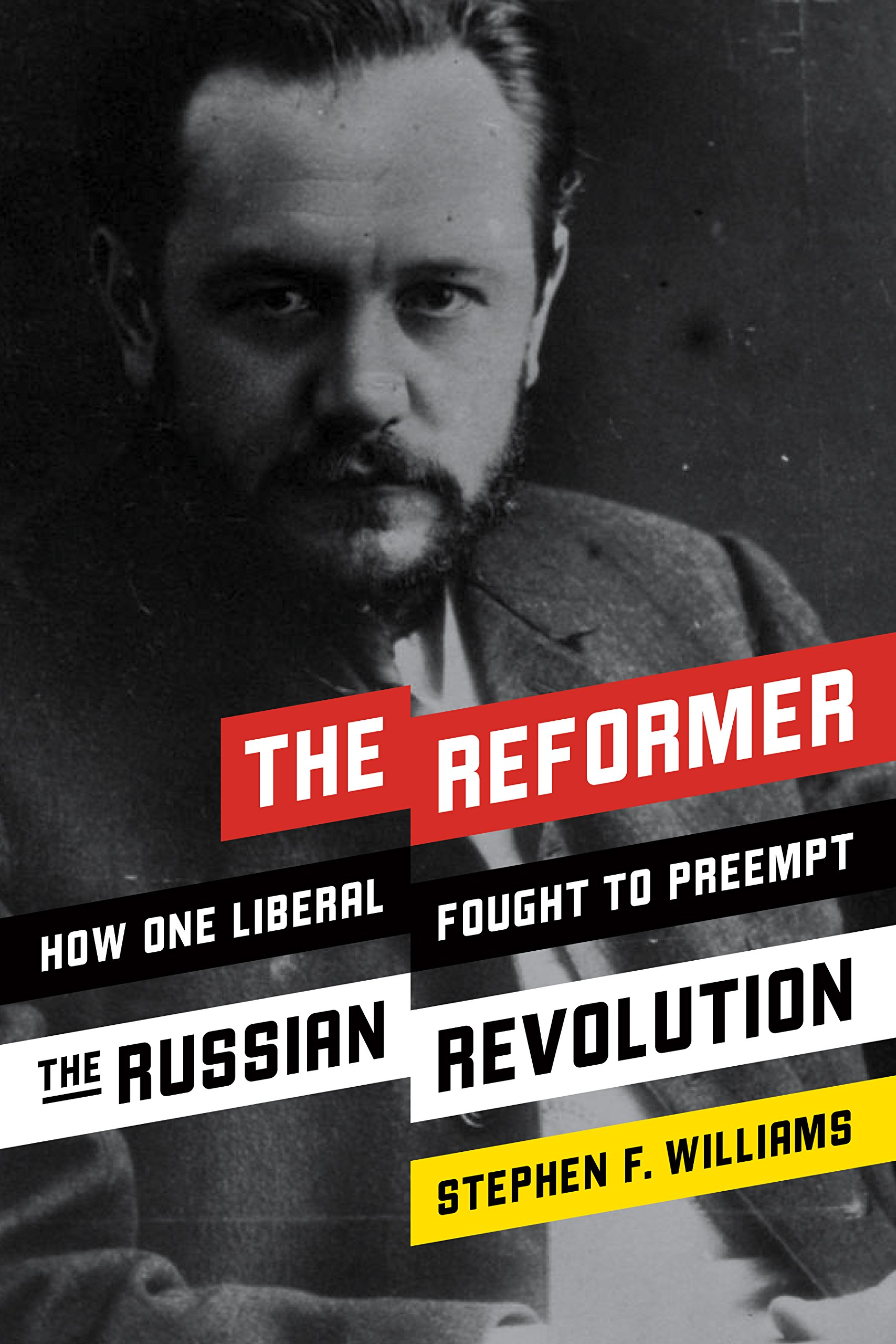 The Reformer: How One Liberal Fought to Preempt the Russian Revolution ebook