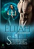 Elïjah: Saga fantastique (Les Sekhmisis t. 1)