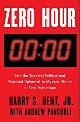Zero Hour: Turn the Greatest Political and Financial Upheaval in Modern History to Your Advantage Hardcover