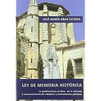 Ley de Memoria Histórica: La problemática jurídica de la retirada o mantenimiento de símbolos y monumentos públicos