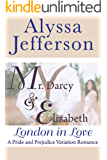 Mr. Darcy & Elizabeth: London in Love: a Pride and Prejudice Variation Romance