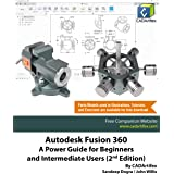 Autodesk Fusion 360: A Power Guide for Beginners and Intermediate Users (2nd Edition)
