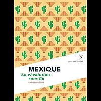 Mexique : La révolution sans fin: L'Âme des Peuples (French Edition)
