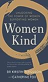 Women Kind: Unlocking the power of women supporting women