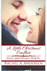 A Little Christmas Conflict: A Sweet, Contemporary Wedding Romance (Need a Little Christmas Book 2) Kindle Edition