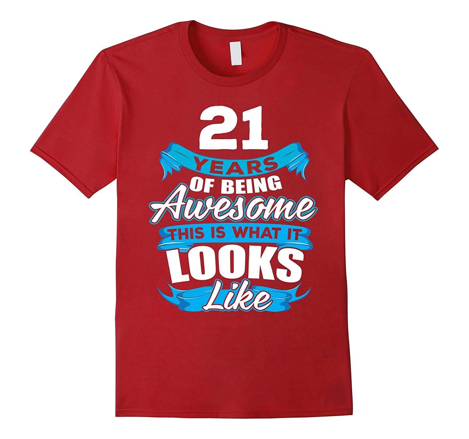 Birthday Gifts For 21 Year Old Women: 21 Years Old Being Awesome Shirt