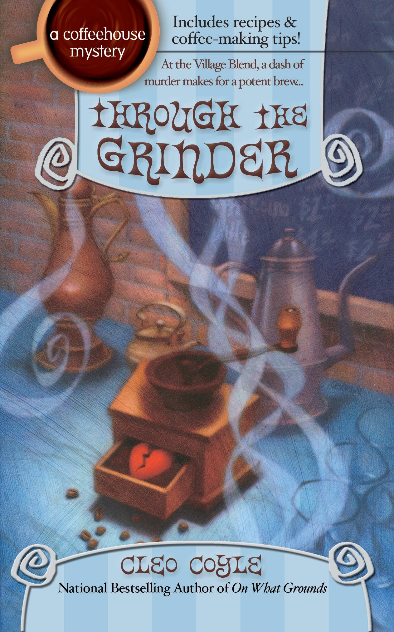 Read Online Through the Grinder (Coffeehouse Mysteries, No. 2) ebook