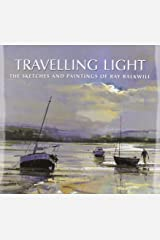 Travelling Light: The Sketches and Paintings of Ray Balkwill Hardcover
