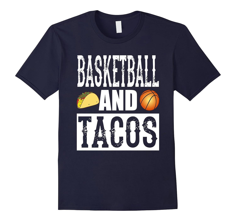 Basketball and Tacos Funny Taco T-Shirt-TH