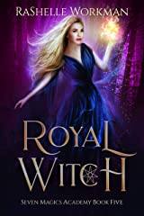 Royal Witch: A Wicked Cinderella Fairy Tale (Seven Magics Academy Book 5) Kindle Edition