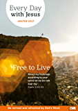Every Day With Jesus January-February 2017: Free to Live