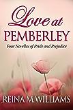 Love at Pemberley: Four Novellas of Pride and Prejudice