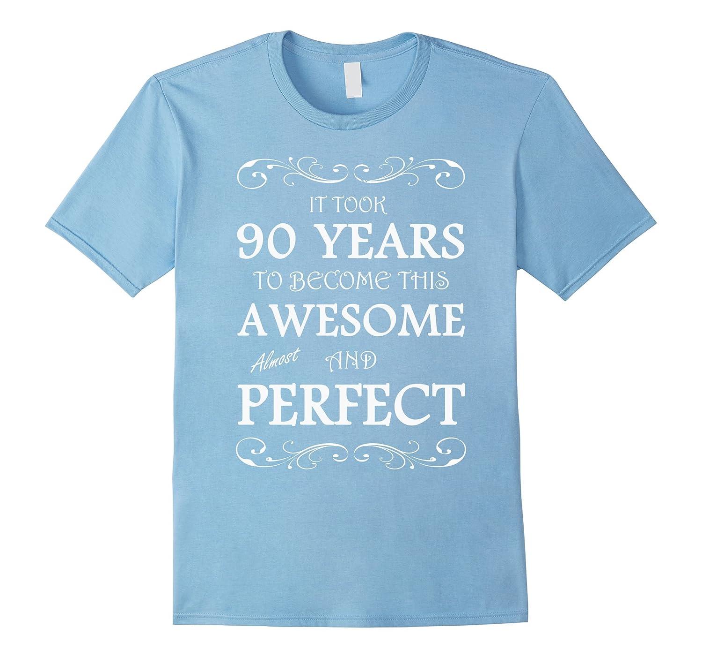90 Yrs Years Old 90th Birthday T Shirt TD Teedep