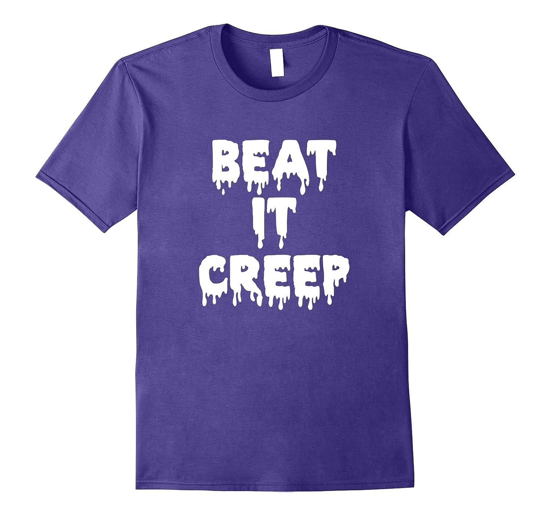 Beat It Creep Graphic T-Shirt Halloween Feminist Tee Shirt-CL