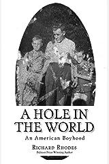 A Hole in the World: An American Boyhood Kindle Edition
