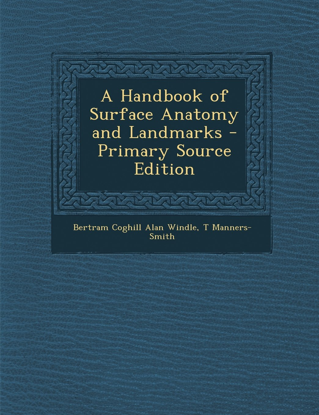 A Handbook of Surface Anatomy and Landmarks - Primary Source Edition ...